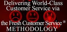 Delivering World-Class Customer Service via the Fresh Customer Service® Methodology