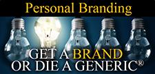 Personal Branding – Get A Brand or Die a Generic®
