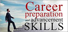 Career Preparation and Advancement Skills